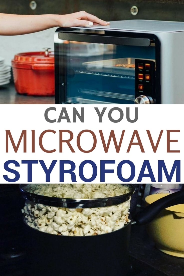 Can You Microwave Food In Styrofoam